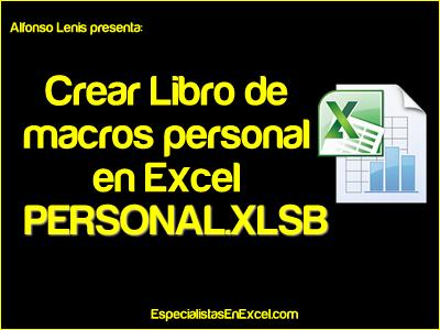 Crear Libro de macros personal en Excel PERSONAL.XLSB
