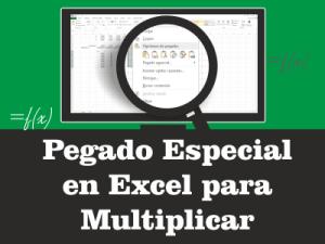 Pegado Especial en Excel para Multiplicar