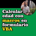Calcular edad con macros en formulario VBA