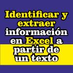Identificar y extraer información en Excel a partir de un texto