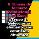 5 trucos Formato Condicional en Excel