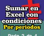 Sumar en Excel con condiciones - Periodos o rangos de fecha