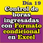 Control de horas ingresadas con Formato condicional en Excel
