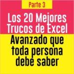 Los 20 Mejores Trucos de Excel Avanzado que toda persona debe saber parte 3