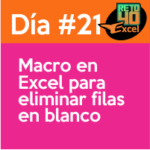 dia 21 reto40excel Macro-en-Excel-para-eliminar-filas-en-blanco