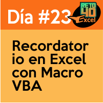 dia 23 reto40excel Recordatorio-en-Excel-con-Macro-VBA