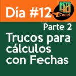 dia12 reto40excel capacitación en Excel trucos para cálculos con fechas 2