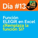 dia13 reto40excel capacitación en Excel funcion elegir