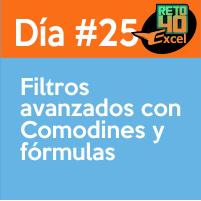 dia 25 reto40excel-Filtros-avanzados-con-Comodines-y-formulas