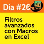 dia 26 reto40excel-Filtros-avanzados-con-Macros-en-Excel