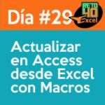 dia 29 reto40excel-Actualizar-en-Access-desde-Excel-con-Macros