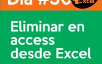 dia 30 reto40excel-Eliminar-en-access-desde-Excel