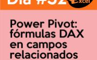 dia 32 reto40excel Power-Pivot-fórmulas-DAX-en-campos-relacionados