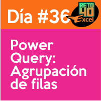 dia 36 reto40excel Power-query-agrupacion-de-filas