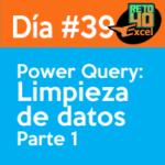 dia 39 reto40Excel Power-query-Limpieza-de-datos1