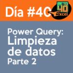 dia 40 reto40excel Power-query-Limpieza-de-datos2