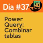 dia 37 reto40excel Power-query-Combinar-tablas-rapidamente-en-Excel